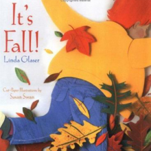 It's Fall! written by Lisa Glaser and illustrated by Susan Swan