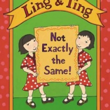 Ling and Ting: Not Exactly the Same! by Grace Lin