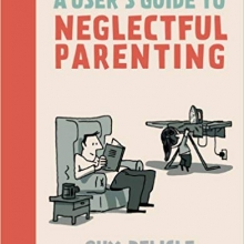 A Parent's Guide to Neglectful Parenting
