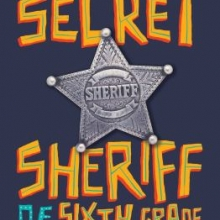 Cover for The Secret Sheriff of Sixth Grade