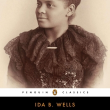 The Light of Truth: Writing of an Anti-Lynching Crusader by Ida B. Wells (Edited by Mia Bay and Henry Louis Gates, Jr.)