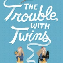 The Trouble With Twins by Kathryn Siebel