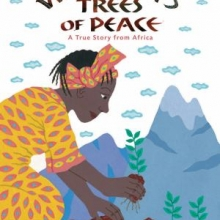 Wangari's Trees of Peace cover. A woman (Wangari Maathai) in a long dress and headwrap kneels in front of a mountain as she plants a young tree.