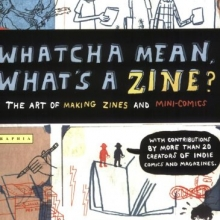 Book cover for Whatcha Mean, What's a Zine?