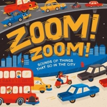 Zoom! Zoom! Sounds of Things that Go in the City written by Robert Burleigh and illustrated by Tad Carpenter