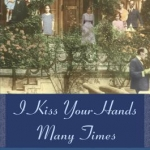I Kiss Your Hands Many Times book cover.