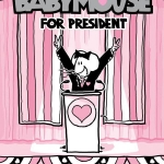Baby Mouse for President