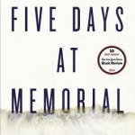 Cover Image of Sheri Fink's nonfiction book, Five Days at Memorial