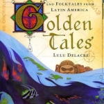 """Golden Tales"" by Delacre"