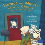 """""""Horace and Morris Join the Chorus (but what about Dolores?)"""" book"""
