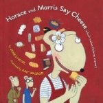 """""""Horace and Morris say cheese"""" book cover"""