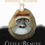"""Little Beauty"" by Anthony Browne"