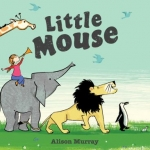 """Little Mouse"" by Alison Murray"