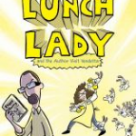 """""""Lunch Lady and the Author Visit Vandett"""" cover"""