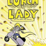 """Lunch Lady and the Bake Sale Bandit"" cover"