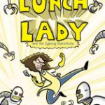"""""""Lunch Lady and the Cyborg Substitute"""" cover"""