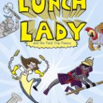 """The Lunch Lady and the Field Trip Fiasco"" cover"