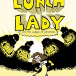 """""""Lunch Lady and the League of Librarians"""" cover"""