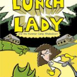 """""""The Lunch Lady an the Summer Camp Shakedown"""" cover"""