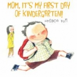 """Book cover for """"Mom, It'smy First Day of Kindergarten"""""""
