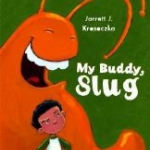 "Book cover for ""My Buddy, Slug"""