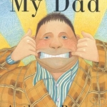 """""""My Dad"""" by Anthony Browne"""