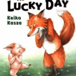 """My Lucky Day"" by Keiko Kasza Book Cover"