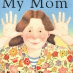 """""""My Mom"""" by Anthony Browne"""