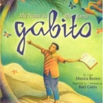 """""""My Name is Gabito"""" by Monica Brown"""