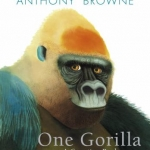 """""""One Gorilla"""" by Anthony Browne"""