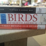 Thirteen Reasons Why/ Birds of North America/ Calls Beyond Our Heart