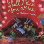 Shall I Knit you a Hat book cover