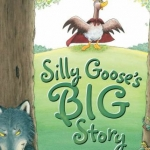 """Silly Goose's BIG Story"" by Keiko Kazsa book cover"