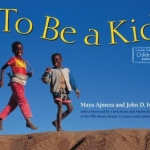 bookcover To Be a Kid by Maya Ajmera