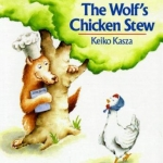 """""""The Wolf's Chicken Stew"""" by Keiko Kasza book cover"""