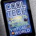 Cool tech : gadgets, games robots, and the digital world Book Cover