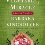 Book Cover: Animal, Vegetable, Miracle by Kingsolver