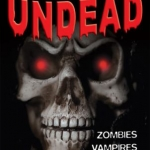 The undead : vampires, werewolves and zombies book cover