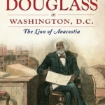 cover of book on the life of Frederick Douglass in Washington, DC