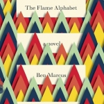 Picture of the cover of The Flame Alphabet by Ben Marcus