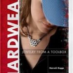 Hardwear : jewelry from a toolbox book cover