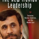 The New Iranian Leadership by Yonah Alexander