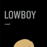 Picture of the cover of Lowboy by John Wray