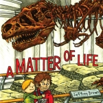 A Matter of Life by Jeffery Brown
