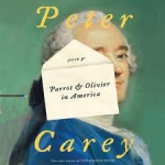 Cover of book Parrot & Oliver in America by peter Carey