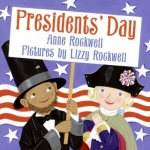 Presidents' Day by Anne Rockwell