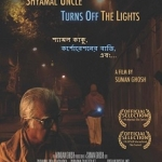 """Poster for """"Shyamal Uncle Turns Off the Lights"""""""