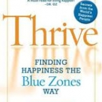 Book cover for Thrive: Finding Happiness the Blue Zones Way