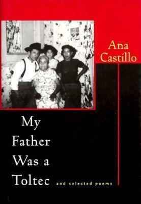 Cover of My Father Was a Toltec by Ana Castillo